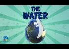 The Water. Looking after our Planet | Educational Video for Kids. | Recurso educativo 768373